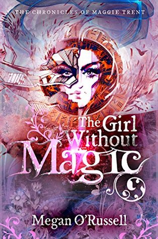 The Girl Without Magic by Megan O'Russell