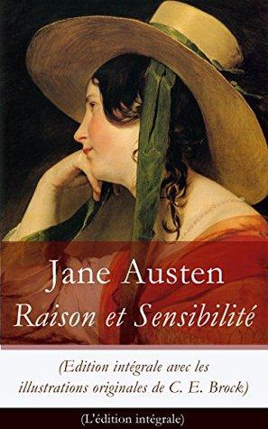 Raison et Sensibilité (Edition intégrale avec les illustrations originales de C. E. Brock): Les Deux Manières d'aimer