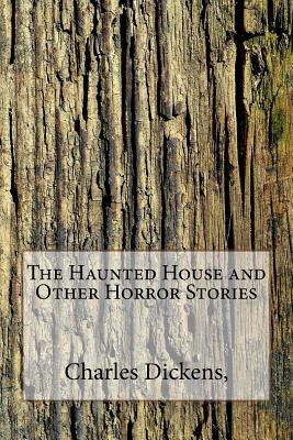The Haunted House and Other Horror Stories