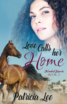 Love Calls Her Home (Mended Hearts, #2)