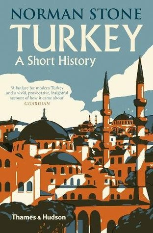 Turkey A Short History By Norman Stone