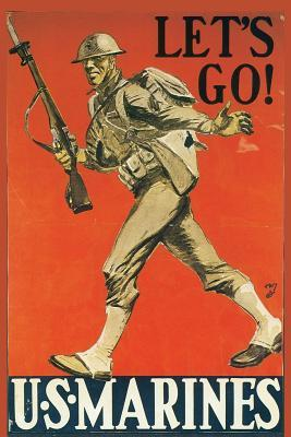 US Marines Let's Go!: Perfect Notebook for School, Work, Home Use-Vintage WWII Artwork on Cover-Journal-Office Supplies