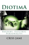 Diotima, Battery, Electric Personality
