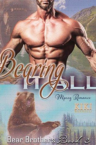 Bearing it All: Bear Brothers Mpreg Romance Book 2