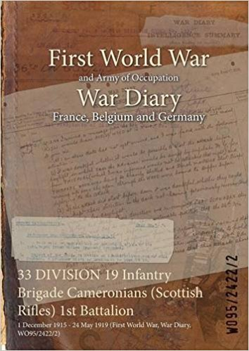 33 Division 19 Infantry Brigade Cameronians (Scottish Rifles) 1st Battalion: 1 December 1915 - 24 May 1919 (First World War, War Diary, Wo95/2422/2)