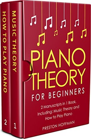 Piano Theory: For Beginners - Bundle - The Only 2 Books You Need to Learn Piano Music Theory, Piano Tuning and Piano Technique Today (Music Best Seller Book 15)
