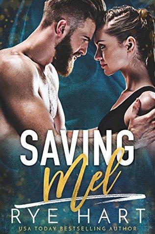 Saving Mel: A Bad Boy Romance by Rye Hart