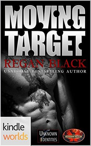 Moving Target (Brotherhood Protectors Kindle Worlds Novella; Unknown Identities Book 5)