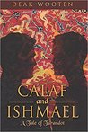 Calaf and Ishmael by Deak Wooten