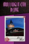 Moonlight City Drive: Part 1 in a Crime-Noir Detective Trilogy