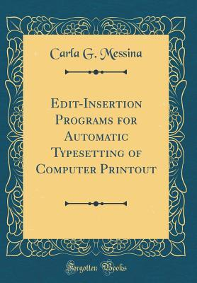 Edit-Insertion Programs for Automatic Typesetting of Computer Printout