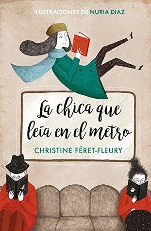 La chica que leía en el metro by Christine Féret-Fleury