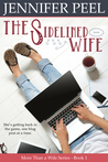 The Sidelined Wife (More Than a Wife, #1)