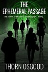The Ephemeral Passage (The School of Ancestral Guidance Book 2)