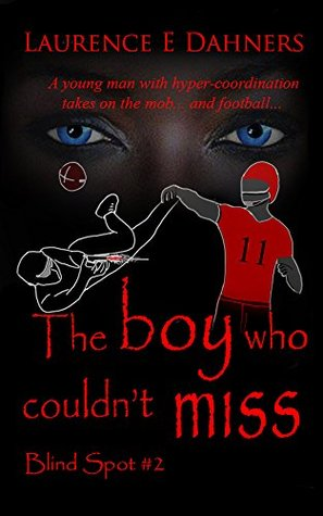 The Boy Who Couldn't Miss (Blind Spot, #2)