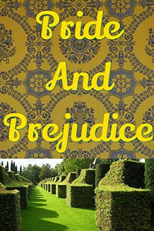 Pride and Prejudice: Translated and Illustrated for Modern E-readers, Smartphones and Tablets (The Greatest Books of All Time)
