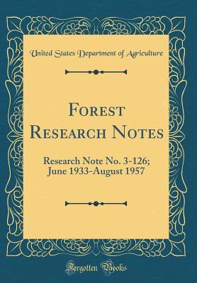 Forest Research Notes: Research Note No. 3-126; June 1933-August 1957
