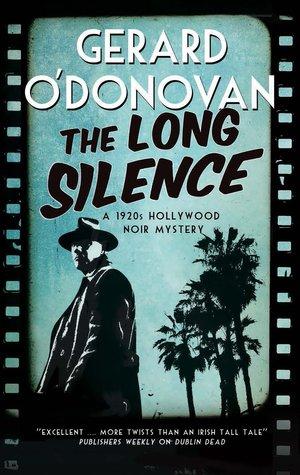 The Long Silence: A 1920s' Hollywood noir mystery (A Tom Collins Mystery #1)