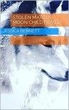 Stolen Mate (A Moon Child Novel) (A Moon Child Novel Book 1)