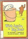 Wish Again, Big Bear
