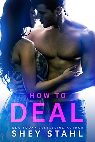 How to Deal by Shey Stahl
