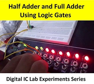 Logic Circuit of Half Adder and Full Adder Using Logic Gates (Digital Electronics Lab Experiments Series)