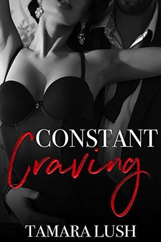 Constant Craving by Tamara Lush