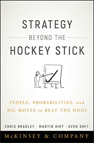 Strategy Beyond the Hockey Stick: People, Probabilities, and Big