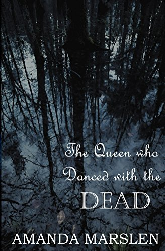 The Queen who Danced with the Dead (The Stone Kingdom Book 3)