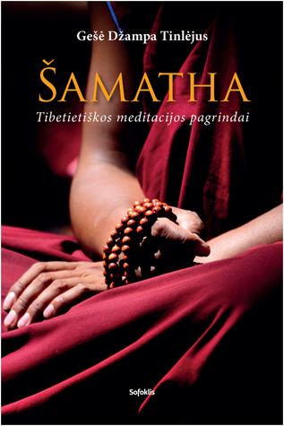 Šamatha. Tibetietiškos meditacijos pagrindai