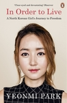 Book cover for In Order To Live: A North Korean Girl's Journey to Freedom