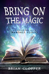 Bring On the Magic (Randall Flood)