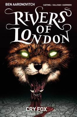 Rivers of London Volume 5: Cry Fox (Peter Grant/Rivers of London graphic novels #24)