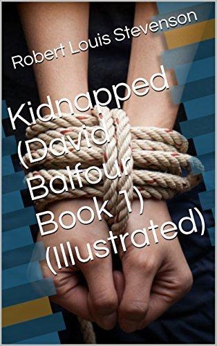 Kidnapped (David Balfour Book 1) (Illustrated)