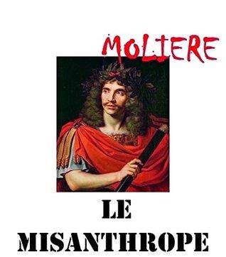 Le misanthrope: Oeuvres de Molière