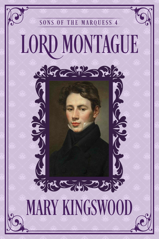 Lord Montague (Sons of the Marquess, #4)