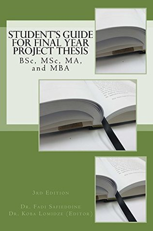 Student's Guide For Final Year Project Thesis: BSc, MSc, MA, and MBA