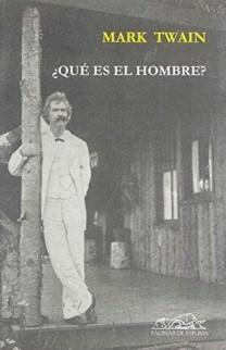 ¿Qué es el hombre? por Mark Twain