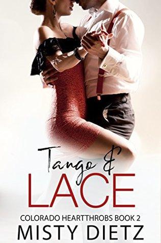 Tango & Lace (Colorado Heartthrobs, #2; The Hard Men of the Rockies)