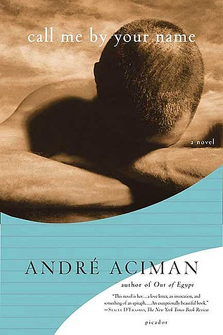 Call Me by Your Name by André Aciman