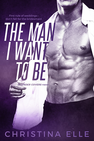 The Man I Want to Be (Under Covers #3)