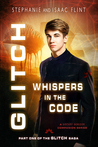 Whispers in the Code (Glitch, #1)