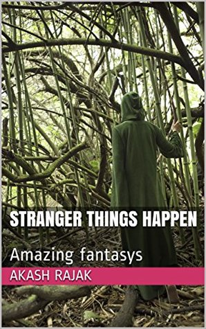 Stranger Things Happen : Amazing fantasys