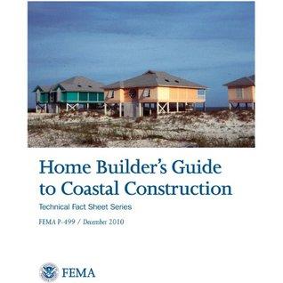 Home Builder's Guide to Coastal Contruction (Technical Fact Sheet Series - FEMA P-499)