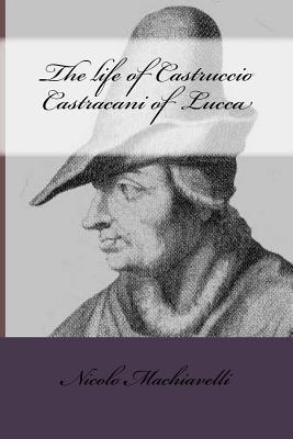 The Life of Castruccio Castracani of Lucca