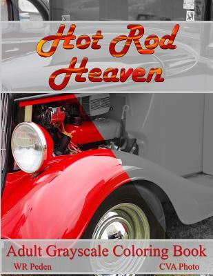 Hot Rod Heaven: Adult Grayscale Coloring Book