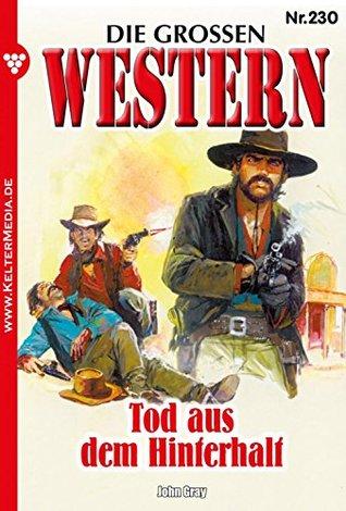 Die großen Western 230 – Western: Tod aus dem Hinterhalt