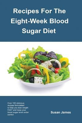 Recipes for the Eight Week Blood Sugar Diet