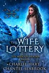 The Wife Lottery by Charlie Hart