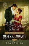 Mercy's Embrace (Elizabeth Elliot's Story - The Lady Must Decide #3)